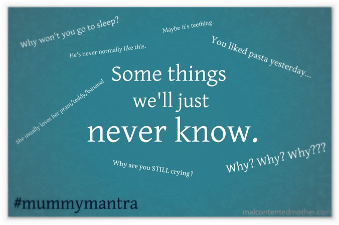 Also for when they are just crying. As many mantras as possible are helpful at this point in the day/evening/night.